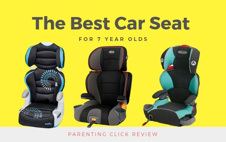 The Best Car Seat for 7 Year Old - We review 3 of the best options around